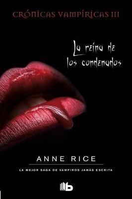La Reina de Los Condenados by Professor Anne Rice