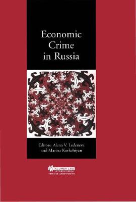 Economic Crime in Russia by Alena V. Ledeneva