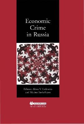 Economic Crime in Russia by Alena V. Ledeneva