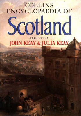 Encyclopaedia of Scotland by John Keay