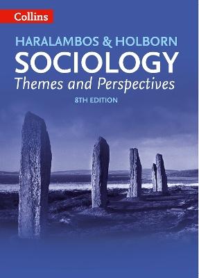Sociology Themes and Perspectives by Michael Haralambos