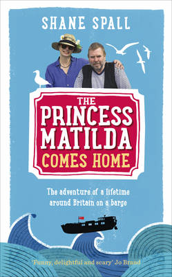 The Princess Matilda Comes Home by Shane Spall