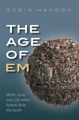 The Age of Em by Robin Hanson