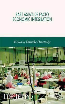East Asia's De Facto Economic Integration book
