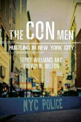 The Con Men: Hustling in New York City by Terry Williams