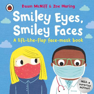 Smiley Eyes, Smiley Faces: A lift-the-flap face-mask book book