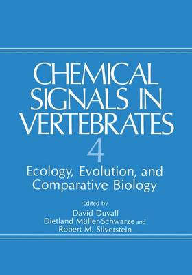 Chemical Signals in Vertebrates 4 by David Duvall