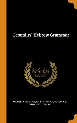 Gesenius' Hebrew Grammar by Wilhelm Gesenius