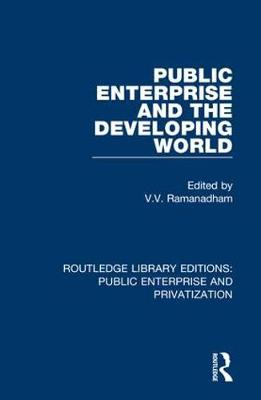 Public Enterprise and the Developing World by V.  V. Ramanadham