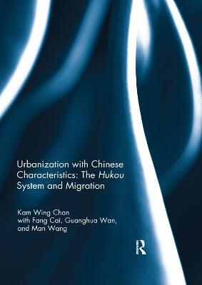 Urbanization with Chinese Characteristics: The Hukou System and Migration book