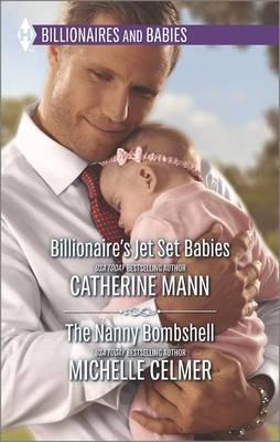 Billionaire's Jet Set Babies/The Nanny Bombshell by Catherine Mann