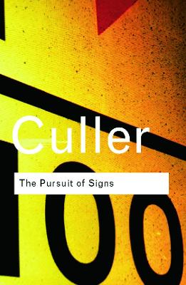 Pursuit of Signs by Jonathan Culler