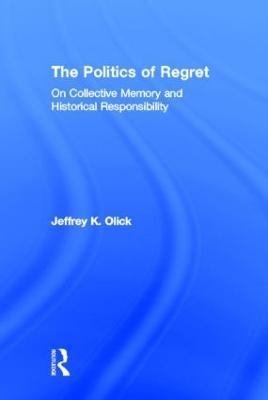 The Politics of Regret by Jeffrey K. Olick