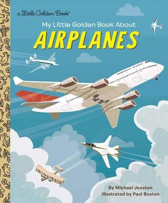 My Little Golden Book About Airplanes by Michael Joosten