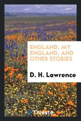 England, My England, and Other Stories by D H Lawrence