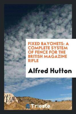 Fixed Bayonets by Alfred Hutton