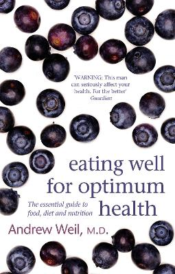 Eating Well For Optimum Health book