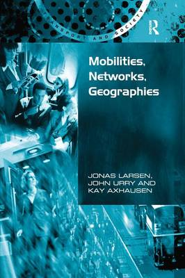 Mobilities, Networks, Geographies by John Urry