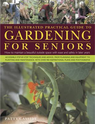 Illustrated Practical Guide to Gardening for Seniors by Patty Cassidy