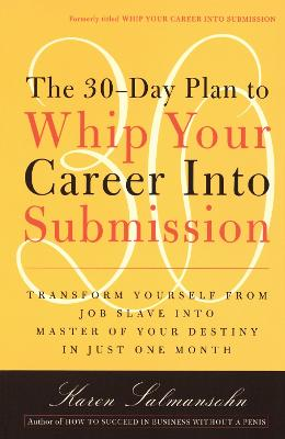 Whip Your Career Into Submission by Karen Salmansohn