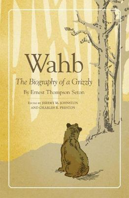 Wahb by Ernest Thompson Seton