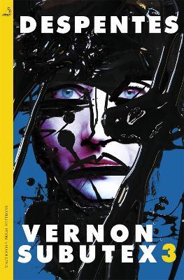 Vernon Subutex Three by Virginie Despentes