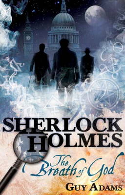 The Further Adventures of Sherlock Holmes by Guy Adams