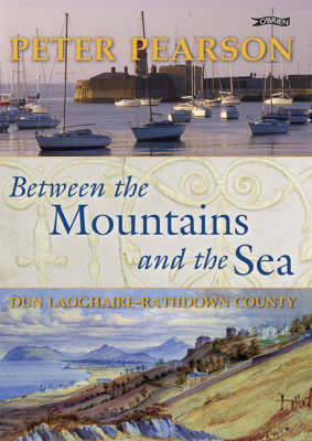 Between the Mountains and the Sea: Dun Laoghaire/Rathdown County book