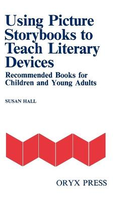 Using Picture Storybooks to Teach Literary Devices by Susan Hall