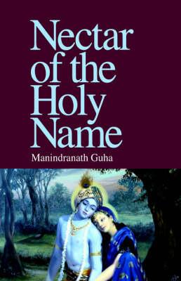 Nectar of the Holy Name by Manindranath Guha