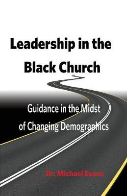 Leadership in the Black Church by Michael Evans
