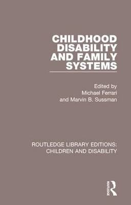 Childhood Disability and Family Systems book