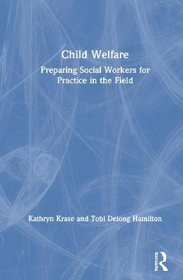 Child Welfare by Kathryn Krase