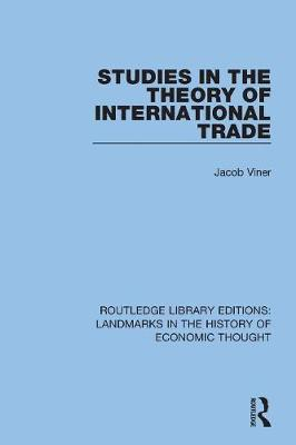 Studies in the Theory of International Trade by Jacob Viner