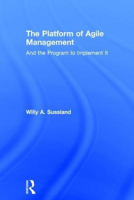 The Platform of Agile Management by Willy Sussland