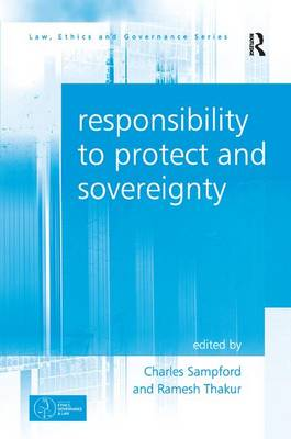 Responsibility to Protect and Sovereignty by Ramesh Thakur