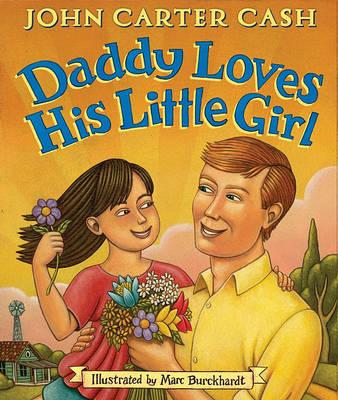 Daddy Loves His Little Girl by John Carter Cash