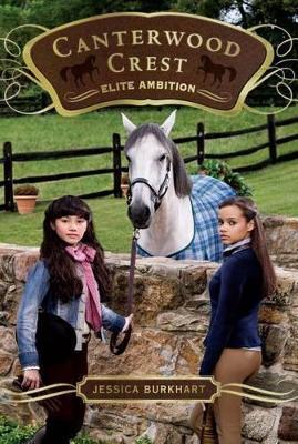 Canterwood Crest 10: Elite Ambition by Jessica Burkhart