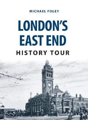 London's East End History Tour by Michael Foley