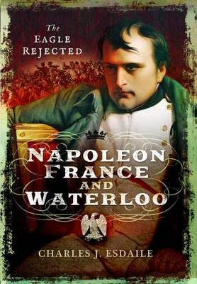 Napoleon, France and Waterloo by Charles J. Esdaile