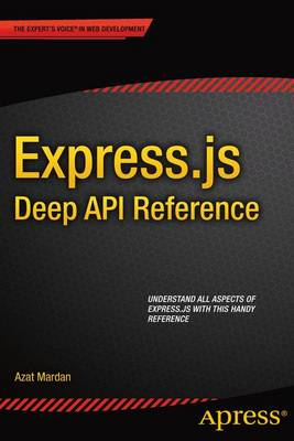 Express.js Deep API Reference by Azat Mardan