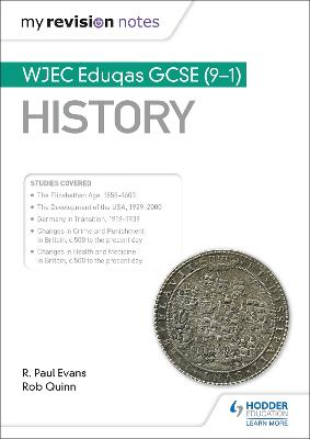 My Revision Notes: WJEC Eduqas GCSE (9-1) History by R. Paul Evans