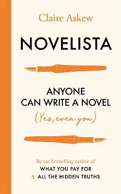 Novelista: Anyone can write a novel. Yes, even you. book