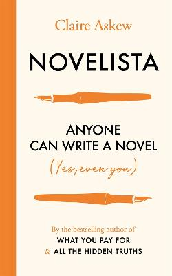 Novelista: Anyone can write a novel. Yes, even you. by Claire Askew