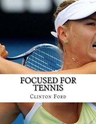 Focused for Tennis by Clinton Ford
