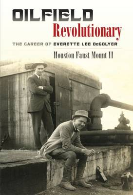 Oilfield Revolutionary by Houston Faust Mount II