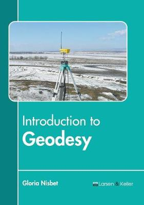 Introduction to Geodesy by Gloria Nisbet