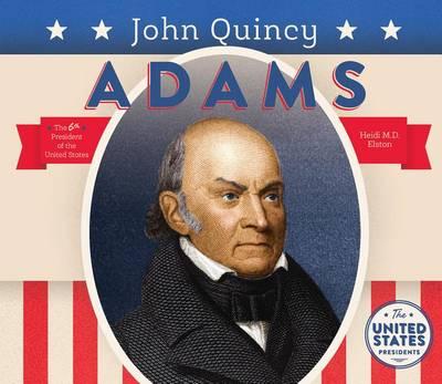John Quincy Adams by Heidi M D Elston