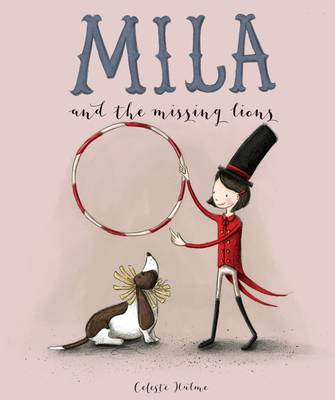 Mila and the Missing Lions by Celeste Hulme