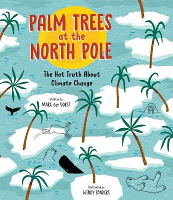 Palm Trees at the North Pole: The Hot Truth About Climate Change book